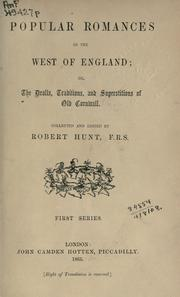 Cover of: Popular romances of the west of England, or, The drolls, traditions, and superstitions of old Cornwall