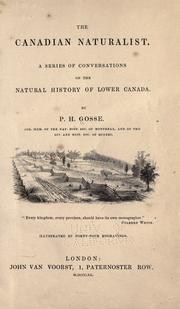 Cover of: The Canadian naturalist: a series of conversations on the natural history of Lower Canada