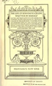 The life of Benvenuto Cellini written by himself by Benvenuto Cellini