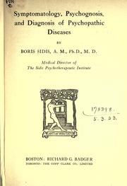Cover of: Symptomatology, psychognosis, and diagnosis of psychopathic diseases