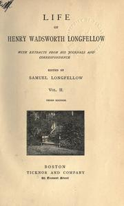 Cover of: Life of Henry Wadsworth Longfellow, with extracts from his journals and correspondence