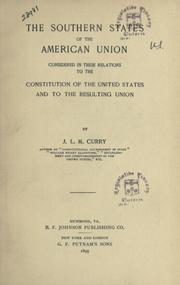 Cover of: The southern states of the American Union, considered in their relations to the Constitutions of the United States and to the resulting union