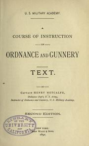 Cover of: A course of instruction in ordnance and gunnery | Metcalfe, Henry