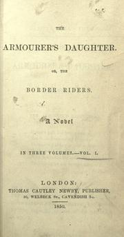 Cover of: The armourer's daughter, or, The border riders