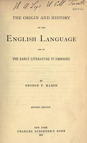 Cover of: The origin and history of the English language, and of the early literature it embodies