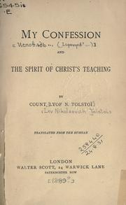 Cover of: My confession: and, The spirit of Christ's teaching.