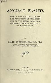 Cover of: Ancient plants: being a simple account of the past vegetation of the earth and of the recent important discoveries made in this realm of nature study.