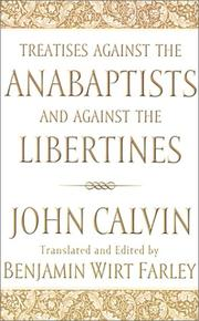 Cover of: Treatises against the Anabaptists and against the Libertines | Jean Calvin