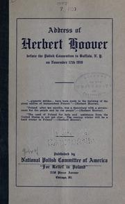 Cover of: Address of Herbert Hoover before the Polish convention in Buffalo, N. Y., on November 12th, 1919