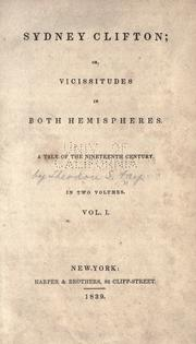 Cover of: Sydney Clifton, or, Vicissitudes in both hemispheres. A tale of the nineteenth century ..