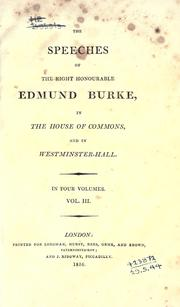 Cover of: The speeches of the Right Honourable Edmund Burke, in the House of Commons and Westminster-Hall