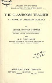 Cover of: The classroom teacher at work in American schools