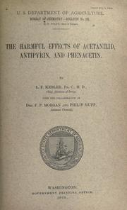 Cover of: The harmful effects of acetanilid, antipyrin, and phenacetin