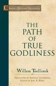 Cover of: The Path of True Godliness (Classics of Reformed Spirituality) | Willem Teellinck