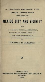 Cover of: A practical handbook with useful information regarding Mexico City and vicinity by Harold R. Maxson