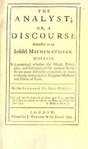 Cover of: The analyst, or, A discourse addressed to an infidel mathematician
