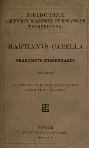 Cover of: Martianvs Capella: Franciscvs Eyssenhardt recensvit.  Accendvnt scholia in Caesaris Germanici Aratea.