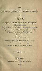 Cover of: The critical, comparative, and hisorical method of inquiry, as applied to Sanskrit scholarship and philology and Indian archaeology