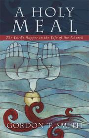 Cover of: A Holy Meal: The Lords Supper in the Life of the Church