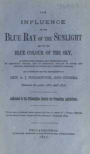 Cover of: The influence of the blue ray of the sunlight and of the blue color of the sky by A. J. Pleasonton