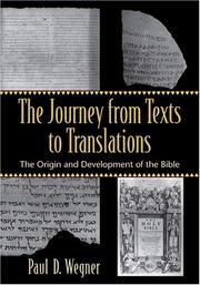 Cover of: The Journey from Texts to Translations | Paul D. Wegner