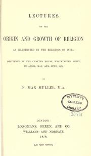 Cover of: Lectures on the origin and growth of religion as illustrated by the religions of India