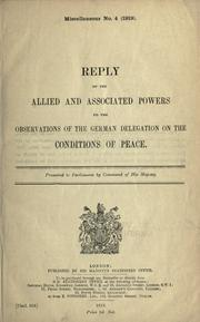 Cover of: Reply of the Allied and Associated Powers to the observations of the German delegation on the conditions of peace ..