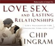 Cover of: Love, Sex, and Lasting Relationships | Chip Ingram