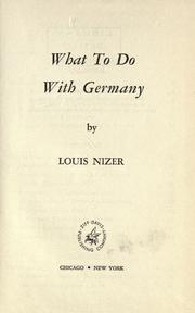 Cover of: What to do with Germany | Louis Nizer