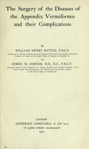 Cover of: The surgery of the diseases of the appendix vermiformis and their complications | William Henry Battle