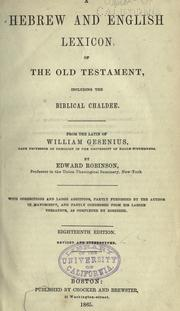 A Hebrew and English lexicon of the Old Testament with an appendix containing the Biblical Aramaic by Wilhelm Gesenius