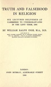 Cover of: Truth and falsehood in religion: six lectures delivered at Cambridge to undergraduates in the Lent term, 1906