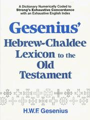 Cover of: Gesenius' Hebrew and Chaldee lexicon to the Old Testament Scriptures by Wilhelm Gesenius