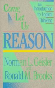 Cover of: Come, let us reason: an introduction to logical thinking