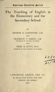 Cover of: The teaching of English in the elementary and the secondary school