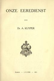 Cover of: Onze eeredienst | Abraham Kuyper