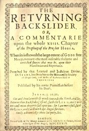 Cover of: The retvrning backslider: or, A commentarie upon the whole XIIII. chapter of the prophecy of the Prophet Hosea ...