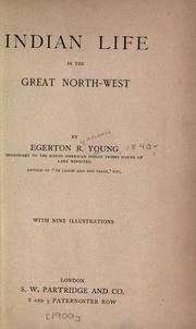 Cover of: Indian life in the Great North-West