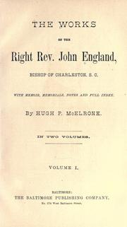 Cover of: The works of John England, first bishop of Charleston