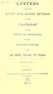 Cover of: Letters from the Right Hon. Henry Dundas to the chairman of the Court of directors of the East-India company: upon an open trade to India.
