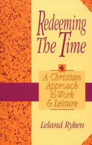 Cover of: Redeeming the time: a Christian approach to work and leisure
