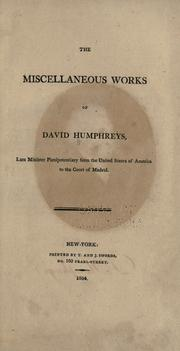 Cover of: The miscellaneous works of David Humphreys: late minister plenipotentiary to the court of Madrid.