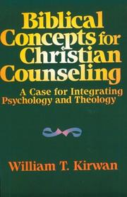 Cover of: Biblical concepts for Christian counseling | William T. Kirwan