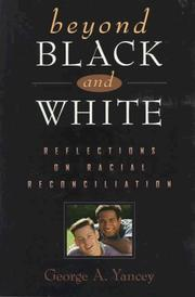 Cover of: Beyond black and white: reflections on racial reconciliation