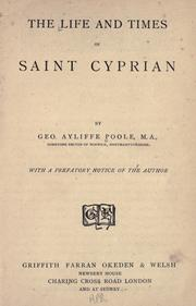 The life and times of Saint Cyprian by Poole, Geo. Ayliffe