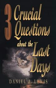 Cover of: 3 crucial questions about the last days