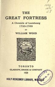 The great fortress by William Charles Henry Wood