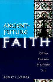 Cover of: Ancient-future faith: rethinking evangelicalism for a postmodern world
