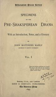 Specimens of the pre-Shakesperean drama by John Matthews Manly