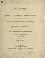 Cover of: Observations on days of unusual magnetic disturbance, made at the British colonial magnetic observatories, under the departments of the ordnance and admiralty